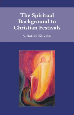 The Spiritual Background to Christian Festivals