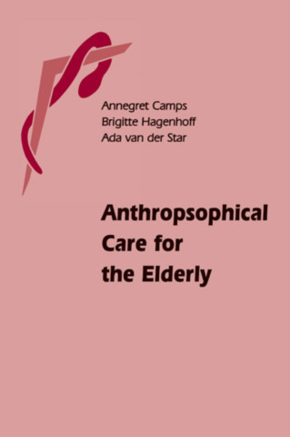 Anthroposophical Care for the Elderly