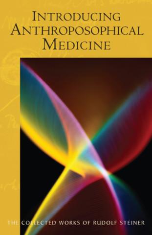 Introducing Anthroposophical Medicine