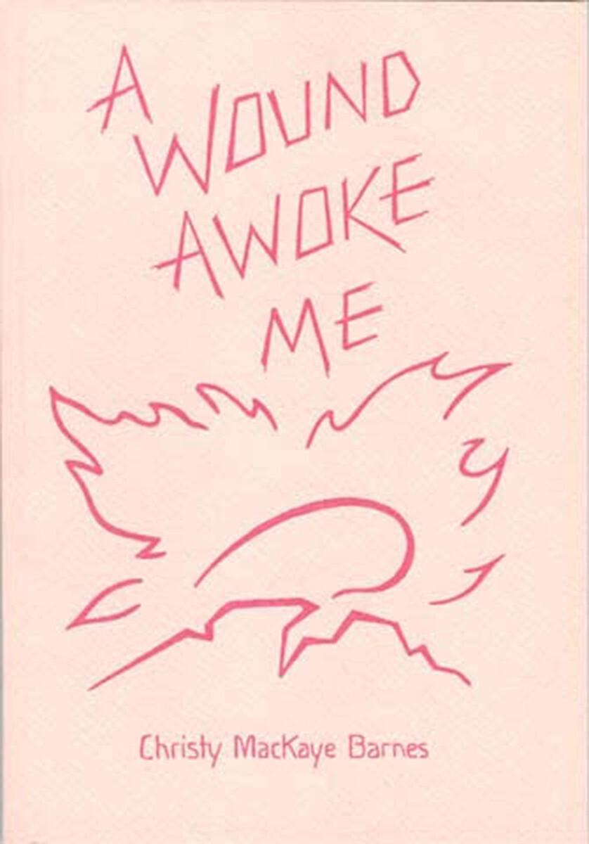 A Wound Awoke Me