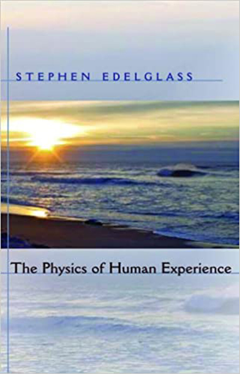 The Physics of Human Experience