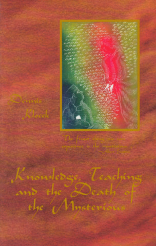 Knowledge, Teaching, and the Death of the Mysterious