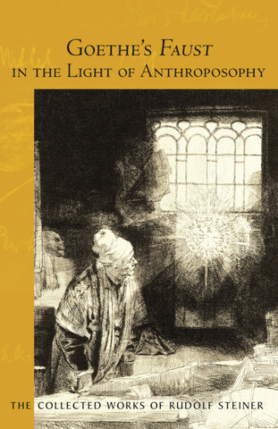 Goethe's Faust in the Light of Anthroposophy