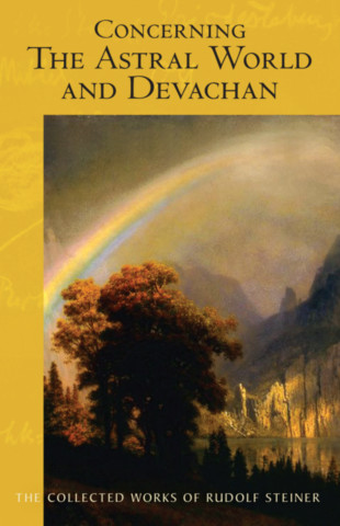 Concerning the Astral World and Devachan