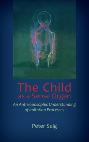 The Child as a Sense Organ