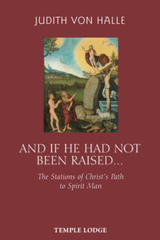 And If He Had Not Been Raised...