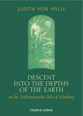 Descent into the Depths of the Earth on the Anthroposophic Path of Schooling