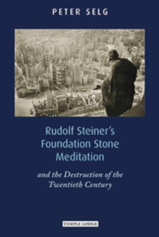 Rudolf Steiner's Foundation Stone Meditation