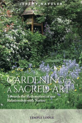 Gardening as a Sacred Art