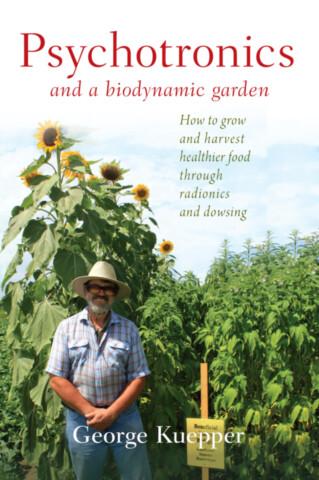 Psychotronics and a Biodynamic Garden