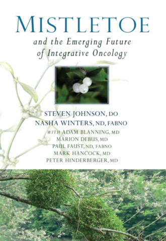 Mistletoe and the Emerging Future of Integrative Oncology