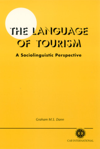 The Language of Tourism  A Sociolinguistic Perspective
