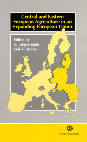 Central and Eastern European Agriculture in an Expanding European Union