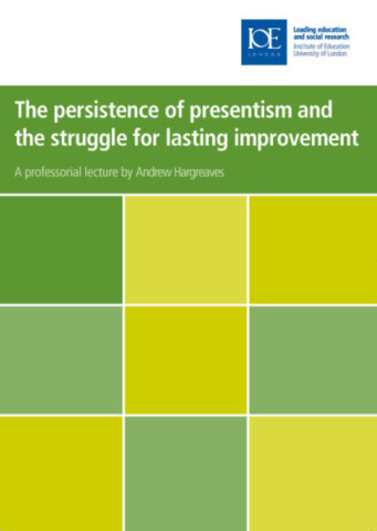 The Persistence of Presentism and the Struggle to Secure Lasting Educational Improvement