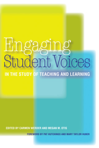 Engaging Student Voices in the Study of Teaching and Learning