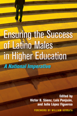Ensuring the Success of Latino Males in Higher Education