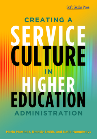 Creating a Service Culture in Higher Education Administration