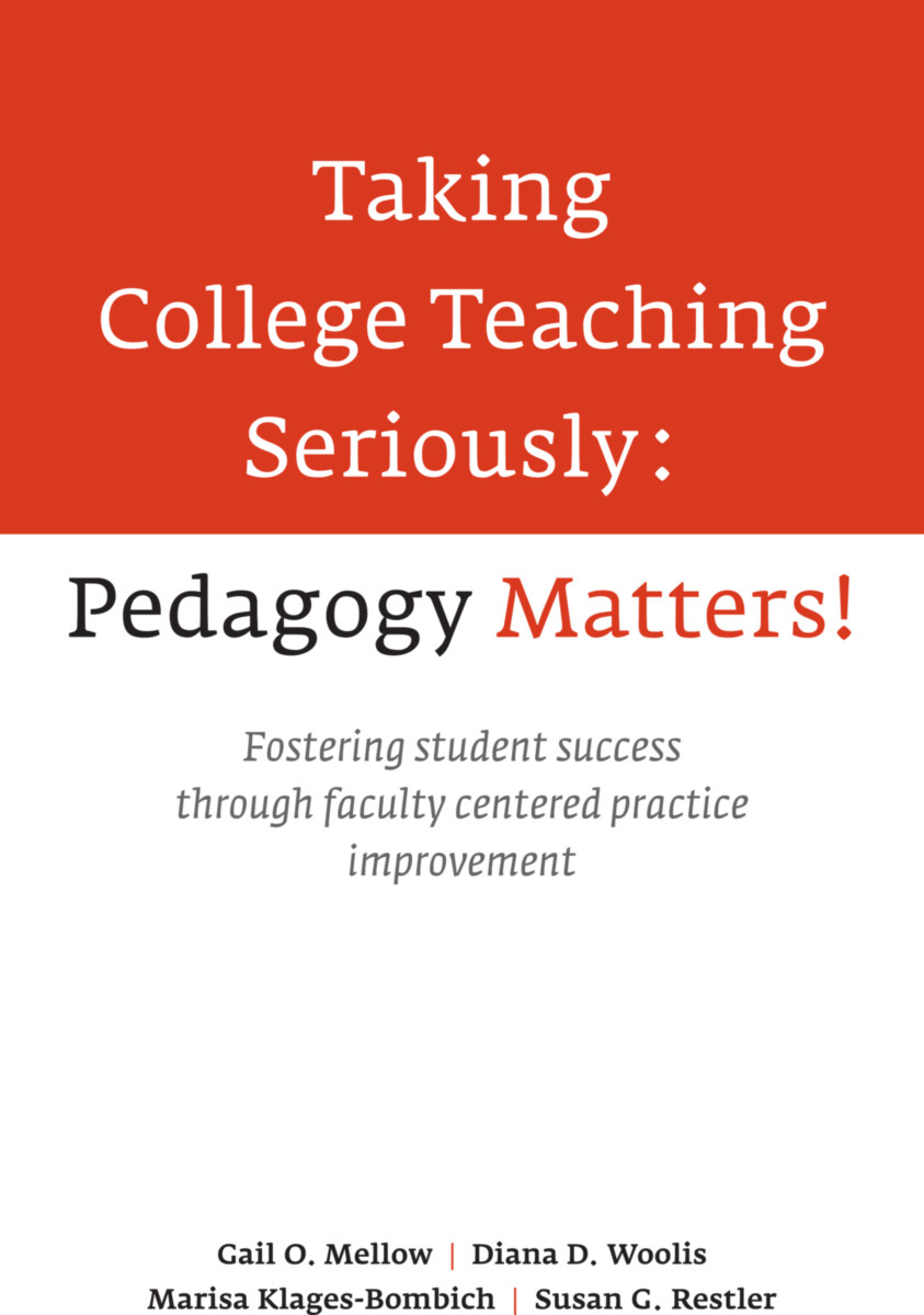 Taking College Teaching Seriously - Pedagogy Matters!