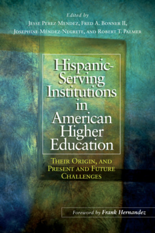 Hispanic-Serving Institutions in American Higher Education