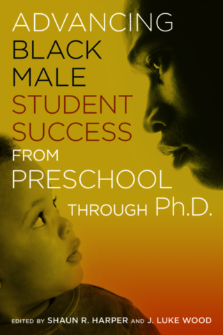 Advancing Black Male Student Success From Preschool Through Ph.D.