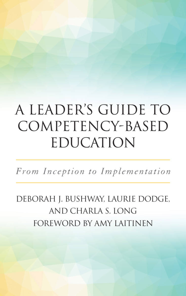A Leader's Guide to Competency-Based Education