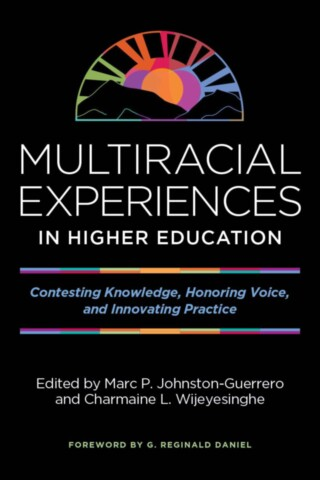 Multiracial Experiences in Higher Education