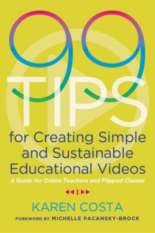 99 Tips for Creating Simple and Sustainable Educational Videos