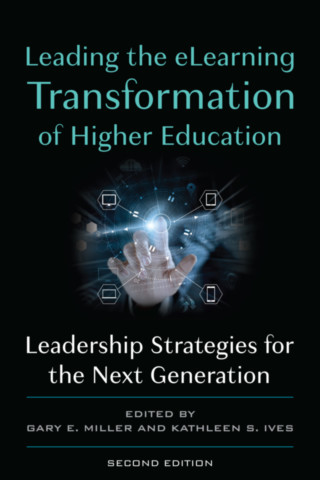 Leading the eLearning Transformation of Higher Education