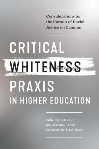 Critical Whiteness Praxis in Higher Education