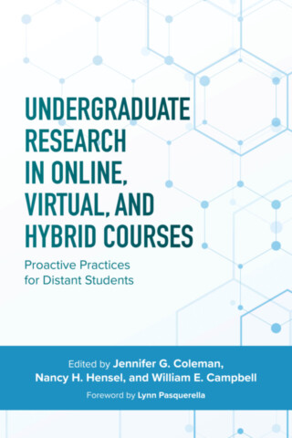 Undergraduate Research in Online, Virtual, and Hybrid Courses