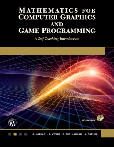 Mathematics for Computer Graphics and Game Programming