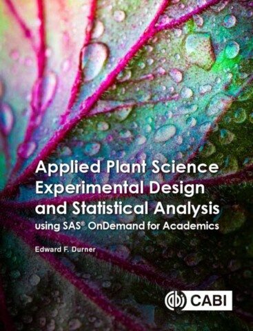 Applied Plant Science Experimental Design and Statistical Analysis Using the SAS®