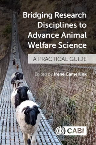 Bridging Research Disciplines to Advance Animal Welfare Science