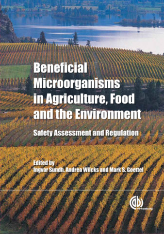 Beneficial Microorganisms in Agriculture, Food and the Environment