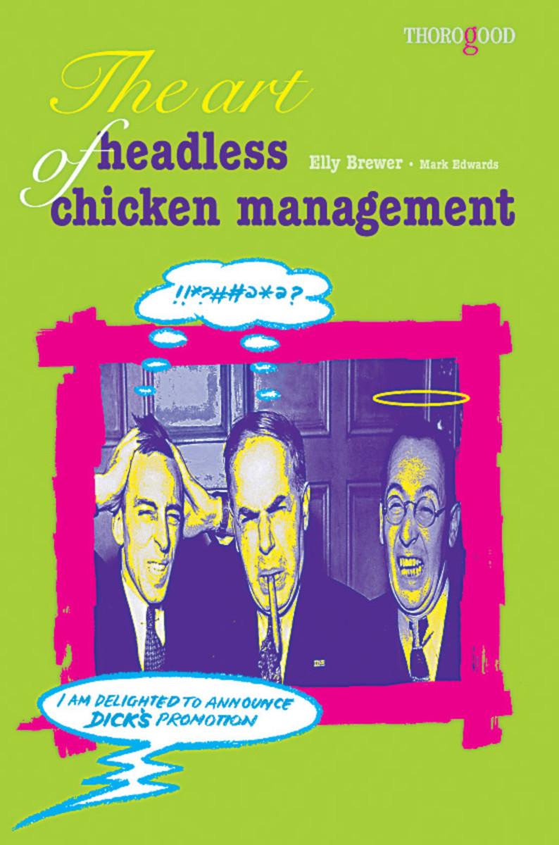 The Art of Headless Chicken Management