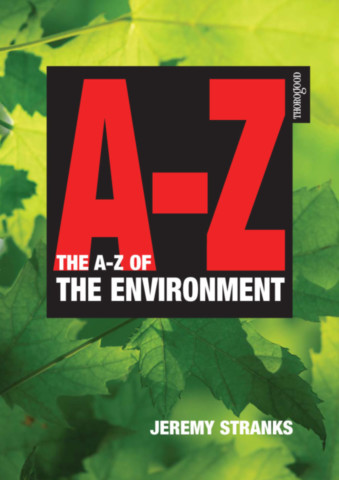 The A-Z of the Environment