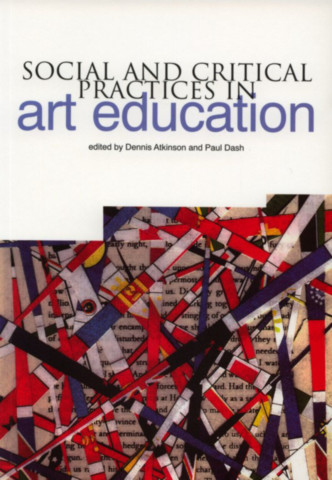 Social and Critical Practices in Art Education