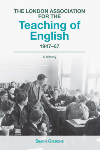 The London Association for the Teaching of English, 1947-1967