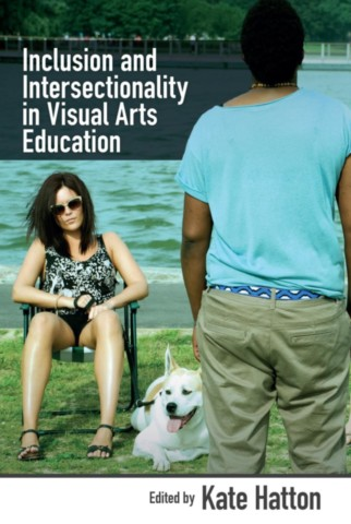 Inclusion and Intersectionality in Visual Arts Education