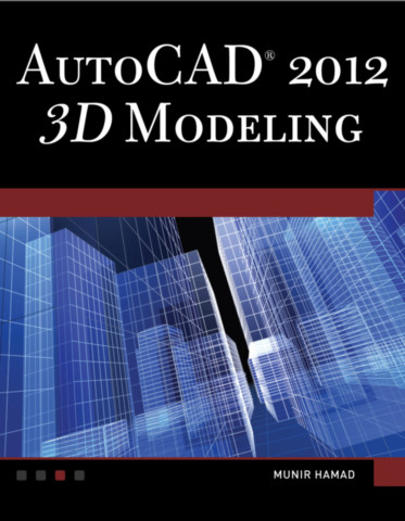 AutoCAD® 2012 3D Modeling