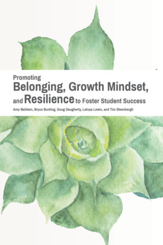 Promoting Belonging, Growth Mindset, and Resilience to Foster Student Success