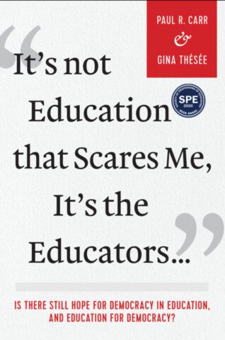 It's Not Education that Scares Me, It's the Educators...