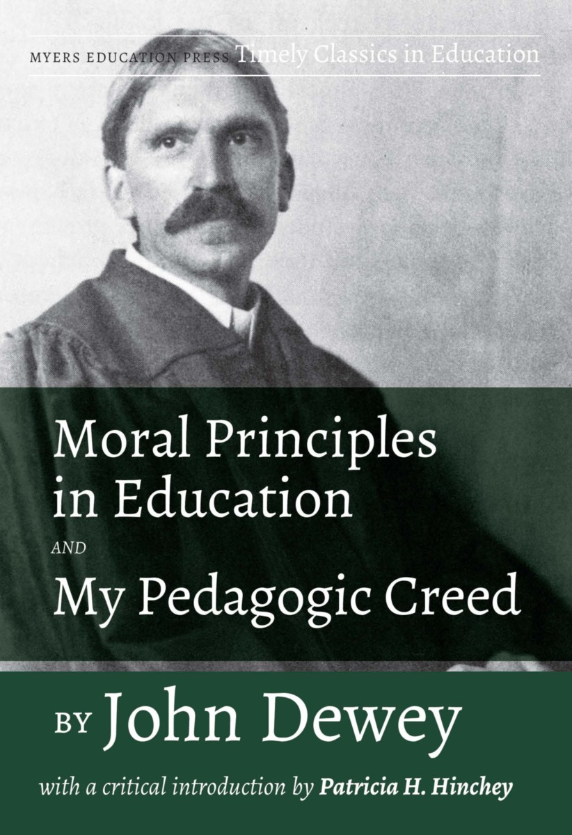 Moral Principles in Education and My Pedagogic Creed by John Dewey