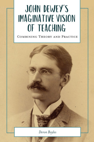 John Dewey's Imaginative Vision of Teaching
