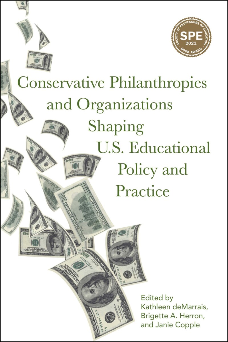 Conservative Philanthropies and Organizations Shaping U.S. Educational Policy and Practice
