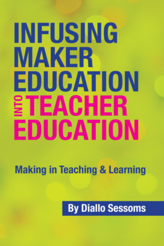 Infusing Maker Education into Teacher Education
