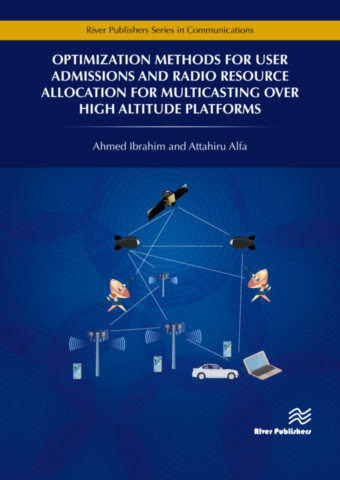 Optimization Methods for User Admissions and Radio Resource Allocation for Multicasting over High Altitude Platforms