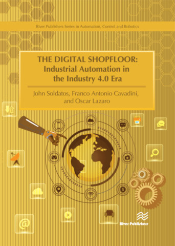 The Digital Shopfloor - Industrial Automation in the Industry 4.0 Era