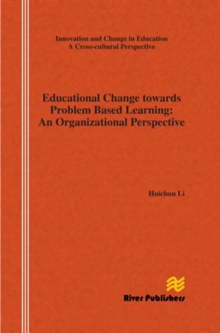 Educational Change Towards Problem Based Learning