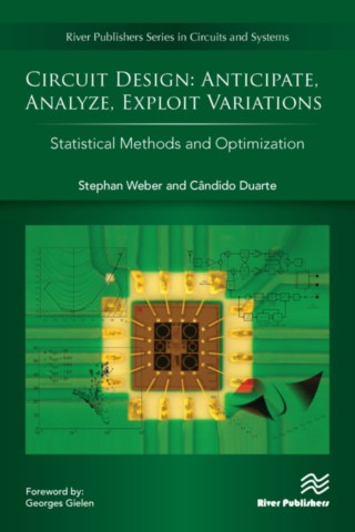 Circuit Design - Anticipate, Analyze, Exploit Variations